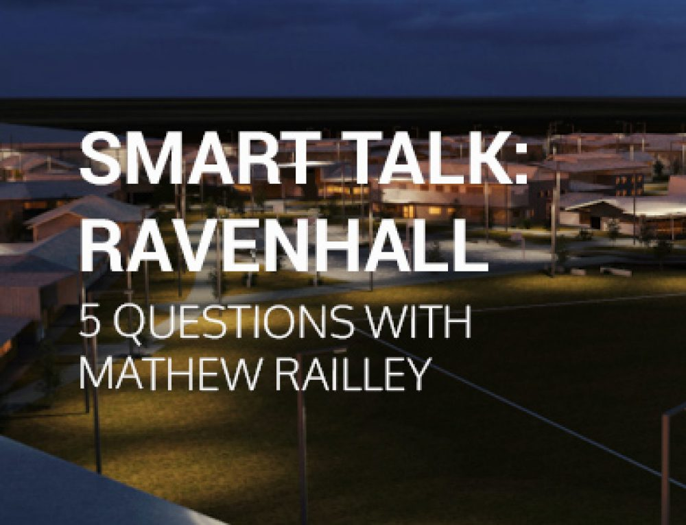 Smart Talk: Ravenhall – 5 Questions with Mathew Railley